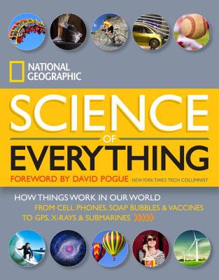 National Geographic Science of Everything By National Geographic Society (U. S.)/ Pogue, David (FRW)