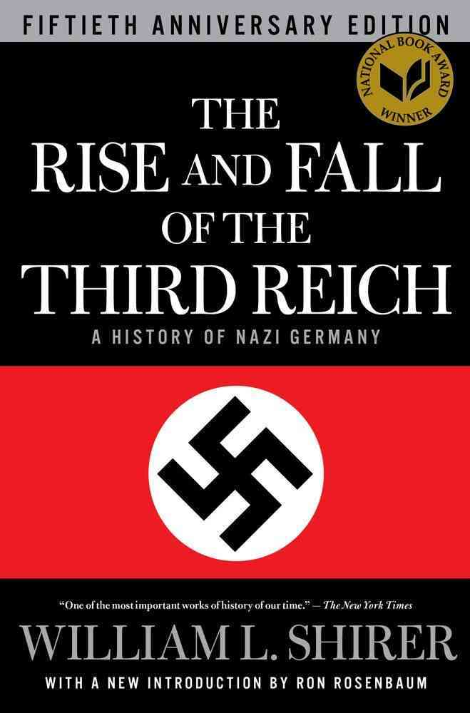 The Rise and Fall of the Third Reich By Shirer, William L./ Rosenbaum, Ron (INT)